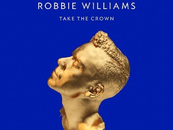 """Обложка альбома Робби Уильямса """"Take The Crown"""""""